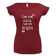 Tričká - Čím som staršia, tým som krajšia - dámske tričko - 9591097_