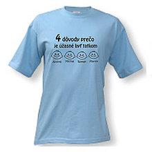 Oblečenie - Dôvody, prečo je úžasné byť otcom - pánske tričko - 9601753_