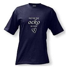 Oblečenie - Naj naj naj ocko na svete - pánske tričko - 9606891_