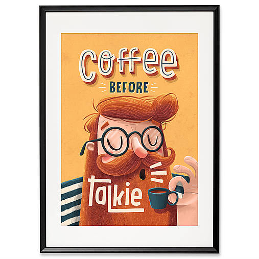 Art-Print Coffee before Talkie A4