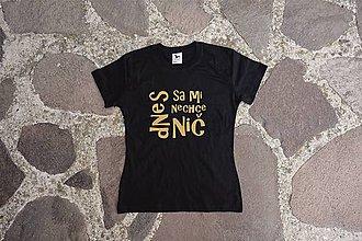 Tričká - tričko dnes sa mi nechce nič - 9629757_