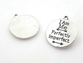 Komponenty - Prívesok s nápisom I AM ME - PERFECTLY IMPERFECT - 9664862_