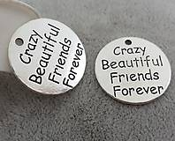 Prívesok s nápisom CRAZY BEAUTIFUL FRIENDS FOREVER