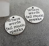 Prívesok s nápisom WHERE WORDS FAIL MUSIC SPEAKS