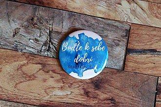 Odznaky/Brošne - odznak  (Buďte k sebe dobrí) - 9693034_