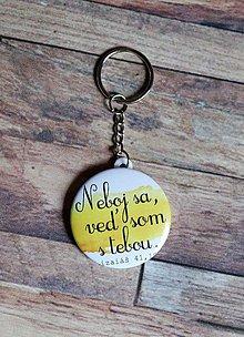 Kľúčenky - kľúčenka (Neboj sa, veď som s tebou) - 9693754_
