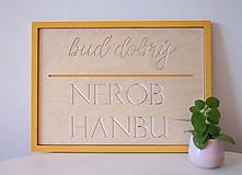 Dekorácie - drevený plagát Nerob hanbu - 9738998_