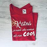 Tričká - Krstná je niečo ako mama ale viac COOL - dámske tričko - 9804503_