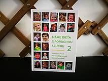 Dobrý obchod - Kniha Máme dieťa s poruchou sluchu 2 - 9851741_