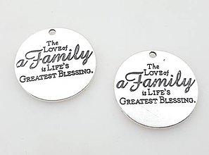 Komponenty - Prívesok s nápisom THE LOVE OF A FAMILY IS LIFE´S GREATEST BLESSING - 10134233_