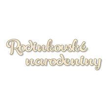 Dekorácie - Nápis Rodinkovské narodeniny - 10181407_