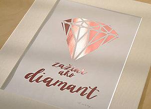 Grafika - Zažiar ako diamant. Žiarivá  grafika. A4 - 10184880_