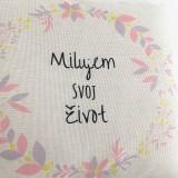 Úžitkový textil - Vankúš Milujem svoj život - 10211617_