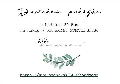 Darčeková poukážka v hodnote 30 Eur   AURAhandmade - SAShE.sk ... 7f3ed60a678