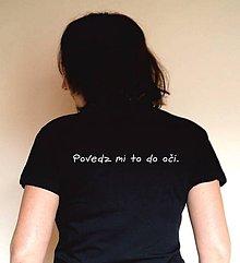 Tričká - tričko povedz mi to do očí - 10339710_