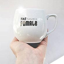 "Nádoby - Hrnček "" THE future is FEMALE "" - 10353184_"