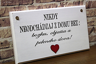 Tabuľky - Ceduľka biela  (Nikdy neodchádzaj z domu ...) - 10365835_