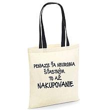 Nákupné tašky - Peniaze ťa neurobia šťastným - nákupná plátená taška - 10383729_