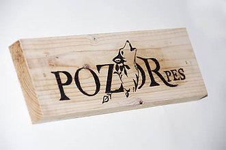 Tabuľky - Drevená vypaľovaná tabuľka - Pozor pes - 10385941_