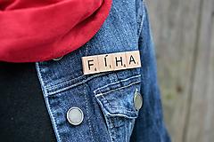 Odznaky/Brošne - Povedz to brošňou - Fíha - 10390943_