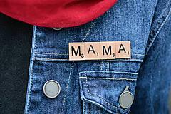 Odznaky/Brošne - Povedz to brošňou - Mama - 10392829_