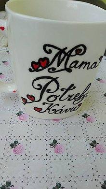 Nádoby - Mama potrebuje kávu - 10417476_