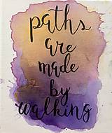 Obrazy - Výrok-paths are made by walking - 10422723_