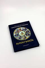 Knihy - Keramikársky majster Rudolf Barčík – Agáta Petrakovičová Šikulová - 10449777_