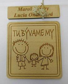 """Tabuľky - Tabuľka na dvere """"TU BÝVAME MY"""" (tabuľka s úpravou + menovka) - 10450227_"""