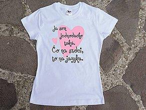 Tričká - tričko ja som jednoducho taká - 10457444_