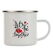 """Nádoby - Smaltovaný hrnček """"Let be together"""