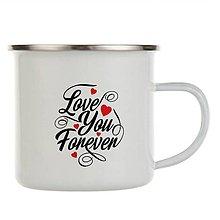 """Nádoby - Smaltovaný hrnček """"Love you forever"""