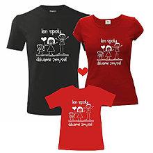 Tričká - Len spolu dávame zmysel - rodinný set tričiek - 10528651_