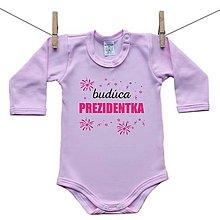 Detské oblečenie - Originálne ružové body Budúca prezidentka - 10550471_
