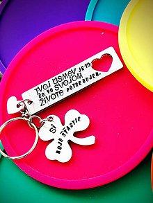 Kľúčenky - TVOJ úsmev je to, čo vo svojom ŽIVOTE potrebujem ... - 10596747_