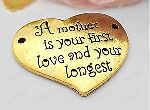 Komponenty - Konektor zlaté srdiečko A MOTHER IS YOUR FIRST LOVE AND YOUR LONGEST - 10661711_