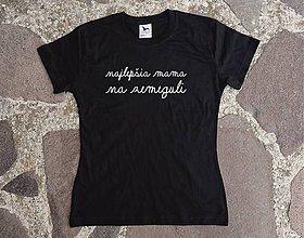 Tričká - tričko pre najlepšiu mamu na zemeguli - 10682096_