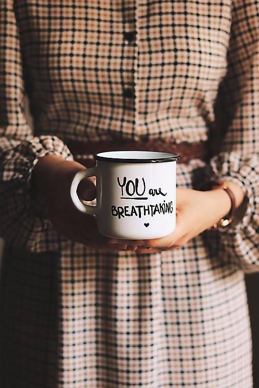 Smaltovaný hrnček - You are breathtaking