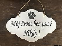 Život bez psa ? Nikdy !