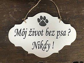 Pre zvieratká - Život bez psa ? Nikdy ! - 10883040_