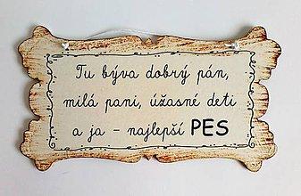 Drobnosti - Tabuľka - TU BÝVA......NAJLEPŠÍ PES - 10896857_