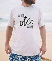 Oblečenie - VÝPREDAJ! NAJLEPŠÍ OTEC NA SVETE XXXL  | PÁNSKE TRIČKO - 10906914_