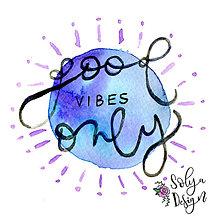 Grafika - Good vibes only - akvarelový maľovaný obrázok - 10986618_