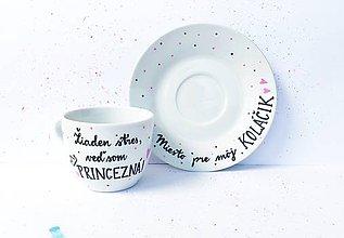 Nádoby - Som princezná - šálka na kávičku s podšálkou na koláčik - 11000623_