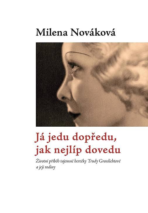 Biografie prvorepublikové hvězdy Trudy Grosslichtové