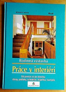 Návody a literatúra - Rodinná výstavba, Práce v interiéri, Ronald Meyer - 11136640_