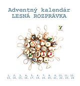 Dekorácie - REZERVÁCIA: Adventný kalendár LESNÁ ROZPRÁVKA - 11163411_