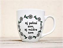 Nádoby - Porcelánový hrnček s textom - Aj pekná som, aj múdra som - 11172497_