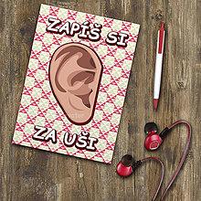 Papiernictvo - Zápisníček - Zapíš si za uši - 11183789_