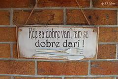 Tabuľky - Kde sa dobre varí ... vintage tabuľka - 11203469_